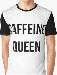 Caffeine Queen  Graphic T-Shirt
