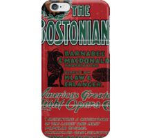 Performing Arts Posters The Bostonians Americas greatest light opera co 1717 iPhone Case/Skin
