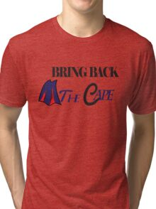 "Bring Back ""The Cape"" Tri-blend T-Shirt"