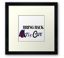 "Bring Back ""The Cape"" Framed Print"