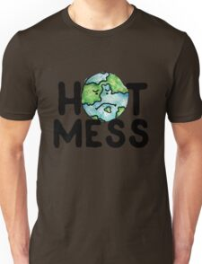 HOT MESS earth is sad Unisex T-Shirt