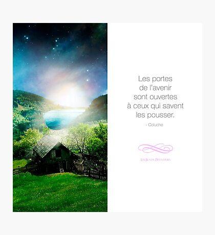 Les portes de l'avenir - Citation sur la motivation Photographic Print