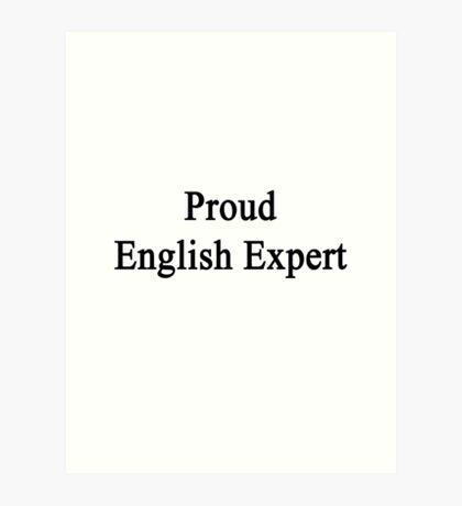 Proud English Expert  Art Print
