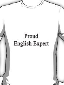 Proud English Expert  T-Shirt