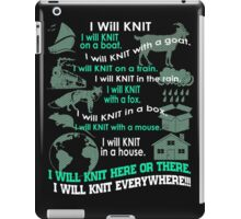 I will Knit Here Or There - I will Knit everywhere!!!- Knit iPad Case/Skin