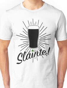 Sláinte! Unisex T-Shirt