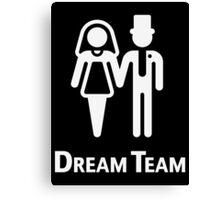 Dream Team (Bridal Pair / Wedding / Marriage / White) Canvas Print