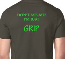 I'm just GRIP Unisex T-Shirt