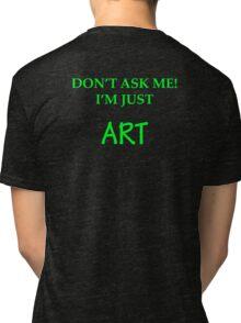 I'm just Art Tri-blend T-Shirt