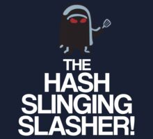 The Hash Slinging Slasher! (White Text) Kids Clothes
