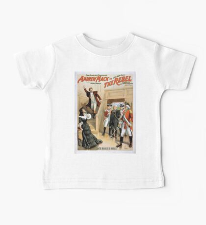 Performing Arts Posters The singing comedian Andrew Mack in his new play The rebel a drama of the Irish rebellion by James B Fagen 1336 Baby Tee