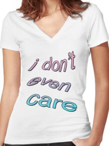 I DONT CARE TUMBLR  Women's Fitted V-Neck T-Shirt