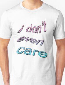 I DONT CARE TUMBLR  Unisex T-Shirt