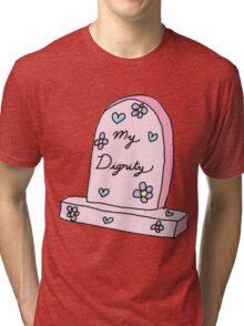RIP MY DIGNITY TUMBLR  Tri-blend T-Shirt