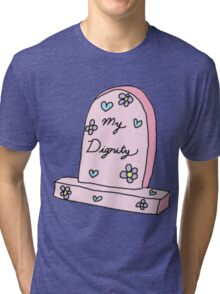 RIP MY DIGNITY TUMBLR  Tri-blend T-Shirt