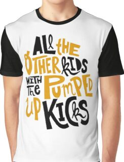 all the other kids wit the pumped up kicks Graphic T-Shirt