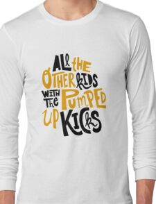 all the other kids wit the pumped up kicks Long Sleeve T-Shirt