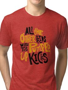 all the other kids wit the pumped up kicks Tri-blend T-Shirt