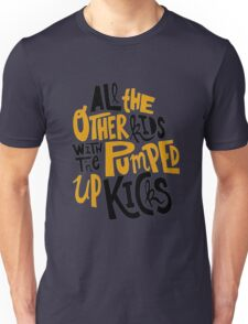 all the other kids wit the pumped up kicks Unisex T-Shirt