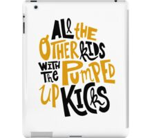 all the other kids wit the pumped up kicks iPad Case/Skin