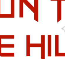 Run To The Hills Sticker