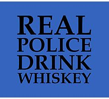"""""""Real police drink whiskey"""" original design Photographic Print"""