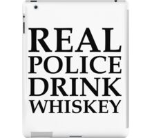 """Real police drink whiskey"" original design iPad Case/Skin"
