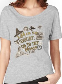 When in doubt, go to the library. Women's Relaxed Fit T-Shirt