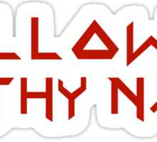 Hallowed Be Thy Name Sticker