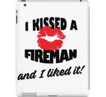 I Kissed a Fireman and I Liked It iPad Case/Skin
