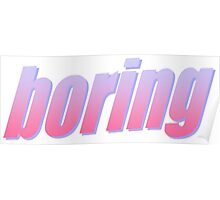 BORING TUMBLR Poster