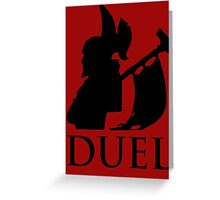 DUEL - The Legion Commander Greeting Card