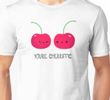 You're Cherrific Unisex T-Shirt