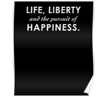 Life, Liberty and The Pursuit of Happiness Poster