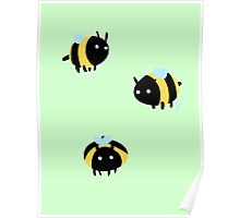 Bumble Bees! Poster