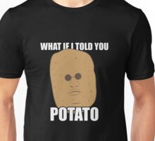 What if I told you POTATO Unisex T-Shirt