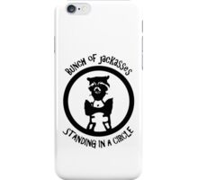 Bunch of Jackasses iPhone Case/Skin