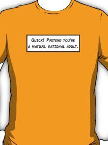 Mature, Rational Adult T-Shirt