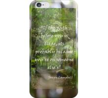 If the path before you....... iPhone Case/Skin