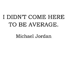 Michael Jordan Quote Photographic Print