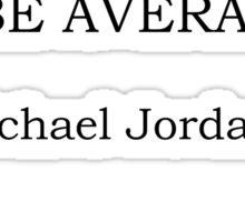 Michael Jordan Quote Sticker
