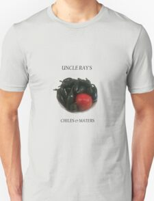 Uncle Ray's chiles and maters Unisex T-Shirt