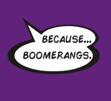 Because Boomerangs by ObliqueOptimism