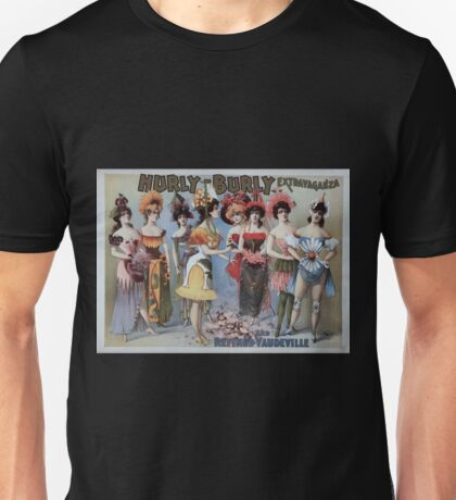 Performing Arts Posters Hurly Burly Extravaganza and Refined Vaudeville 0340 Unisex T-Shirt