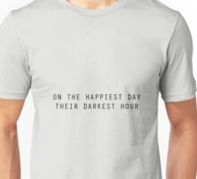 On The Happiest Day Their Darkest Hour Unisex T-Shirt