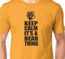 Keep Calm it's a Bear Thing Unisex T-Shirt