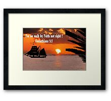 Faith not Sight (2084 Views) Framed Print