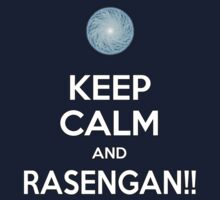 Keep Calm and RASENGAN!! Kids Tee