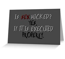 Wicked sex Greeting Card