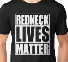 Redneck Lives Matter Unisex T-Shirt